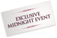 Exclusive Midnight Event